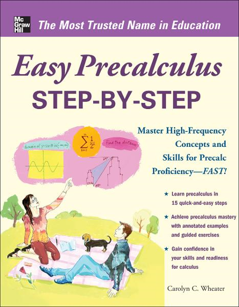 Easy Precalculus Step-by-Step By: Carolyn Wheater