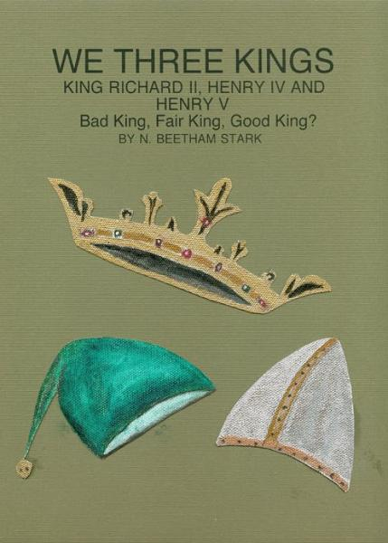 We Three Kings: King Richard II, King Henry IV and King Henry V