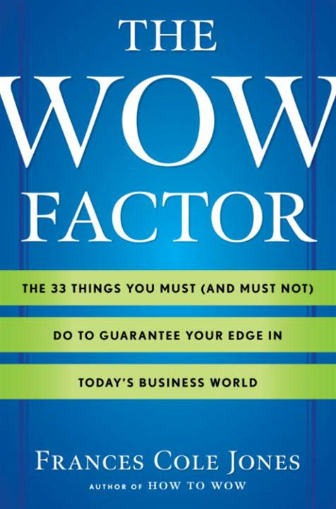 The Wow Factor By: Frances Cole Jones