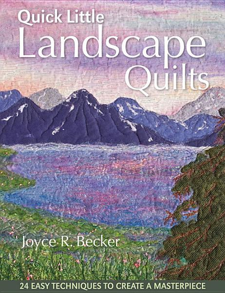 Quick Little Landscape Quilts By: Becker, Joyce