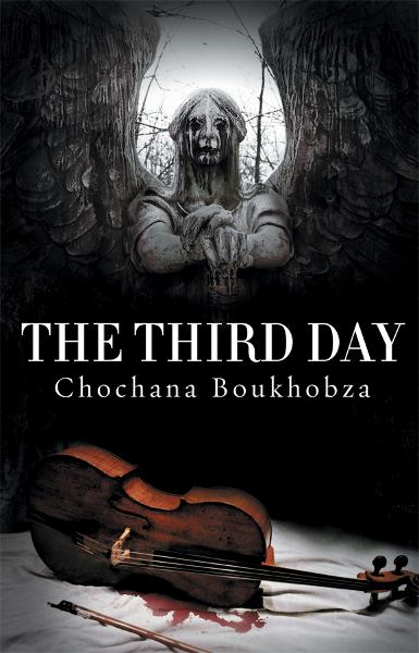 The Third Day By: Chochana Boukhobza