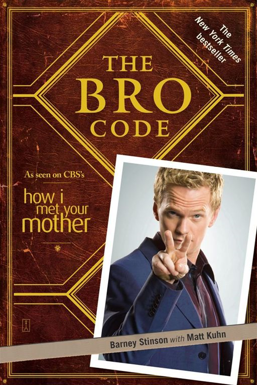 The Bro Code By: Barney Stinson