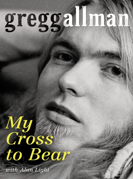 My Cross to Bear By: Gregg Allman