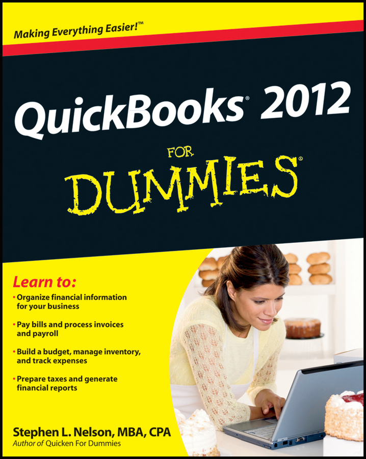QuickBooks 2012 For Dummies By: Stephen L. Nelson