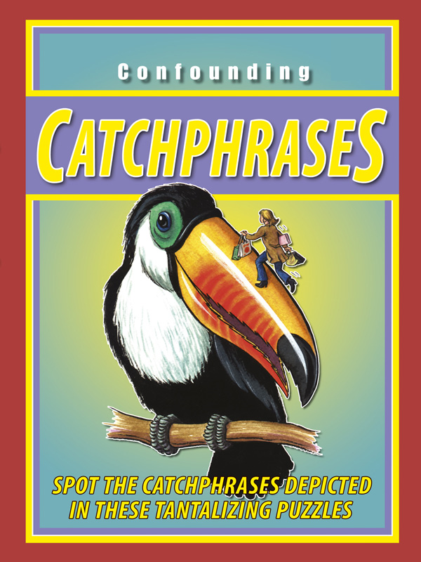 Confounding Catchphrases By: Arcturus Publishing