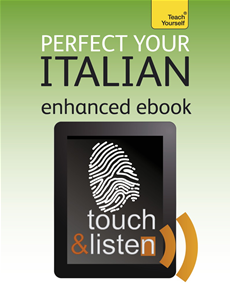 Perfect Your Italian (Kindle Enhanced Edition) Teach Yourself