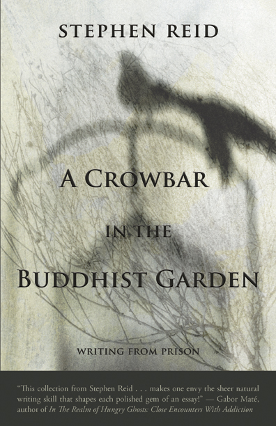 A Crowbar in the Buddhist Garden By: Stephen Reid