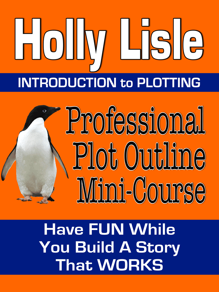 Professional Plot Outline Mini-Course By: Holly Lisle
