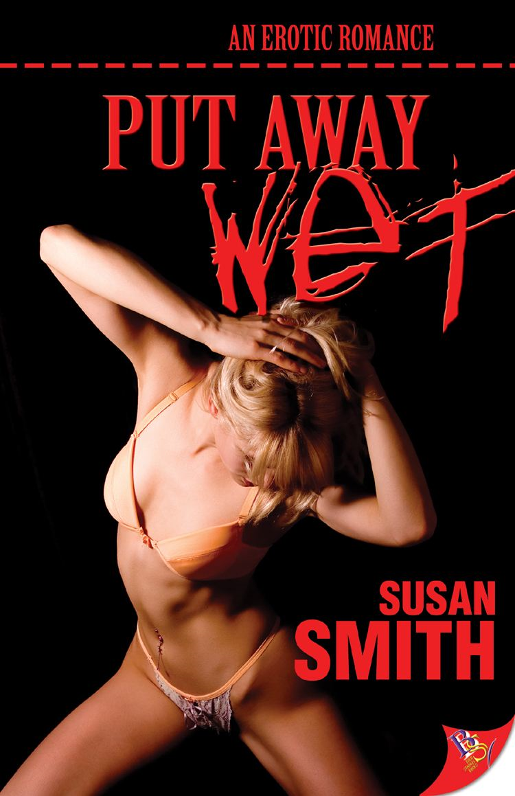 Put Away Wet By: Susan Smith