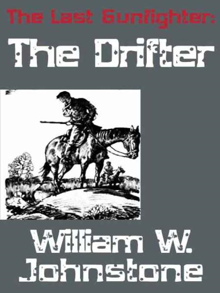 The Drifter By: William Johnstone