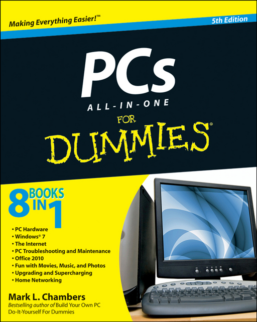 PCs All-in-One For Dummies By: Mark L. Chambers