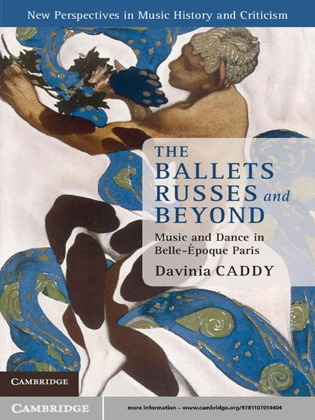 The Ballets Russes and Beyond Music and Dance in Belle-�poque Paris