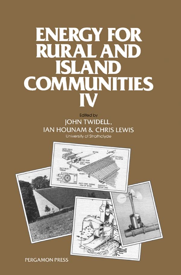 Energy for Rural and Island Communities Proceedings of the Fourth International Conference Held at Inverness,  Scotland,  16?19 September 1985