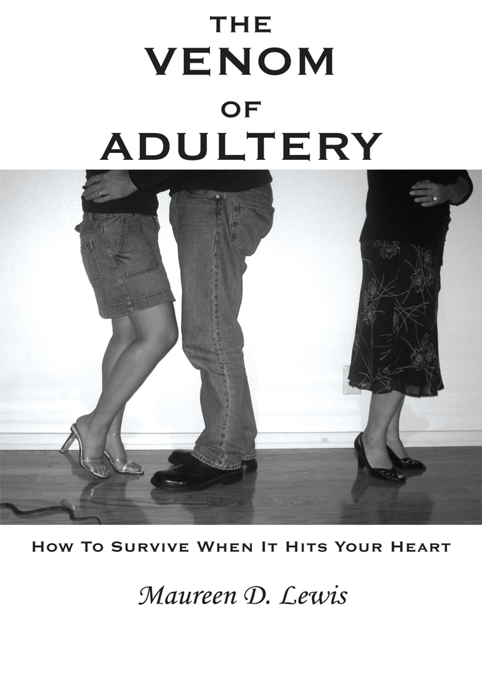The Venom Of Adultery By: Maureen D. Lewis