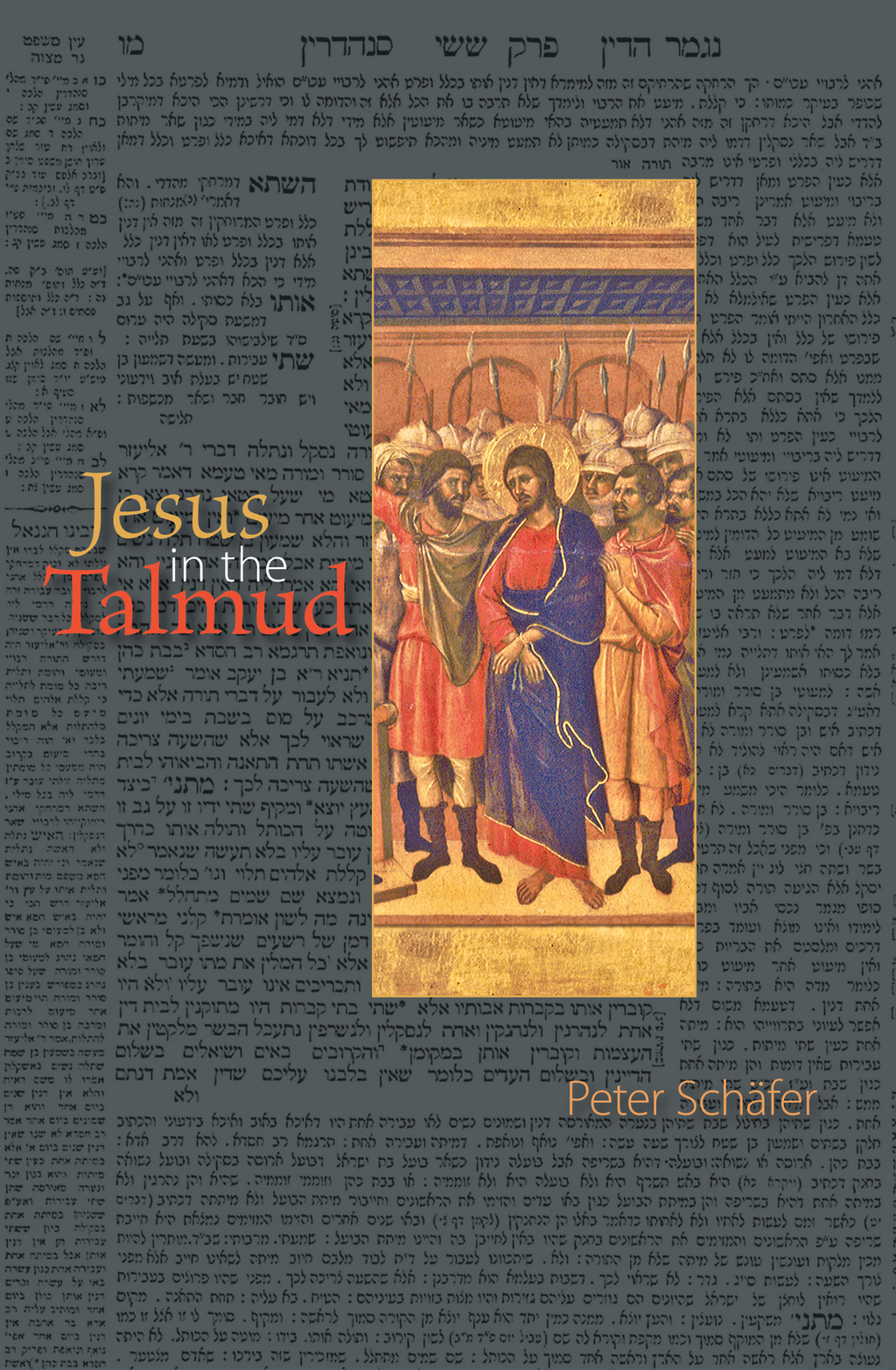 Jesus in the Talmud By: Peter Schäfer