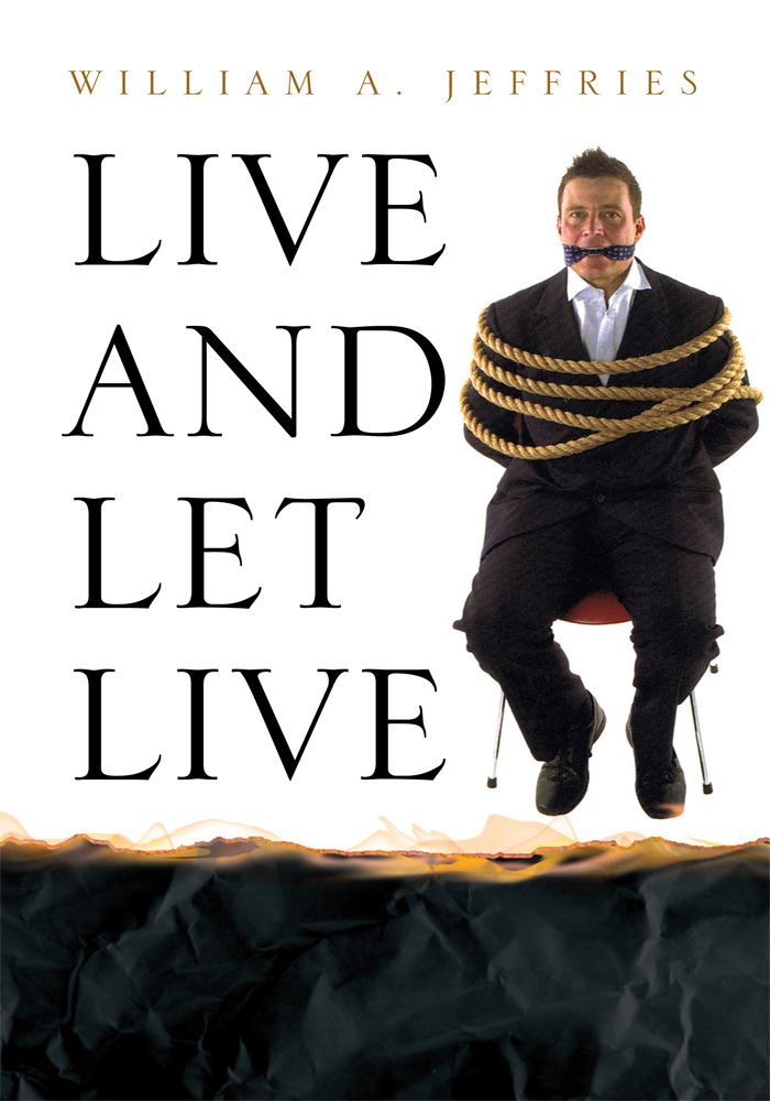 Live and Let Live By: William A. Jeffries