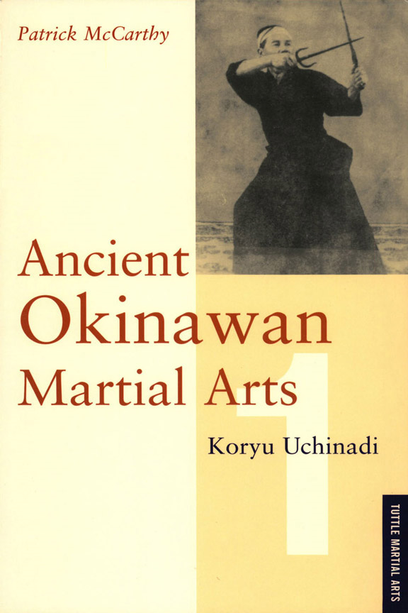 Ancient Okinawan Martial Arts By: Patrick McCarthy
