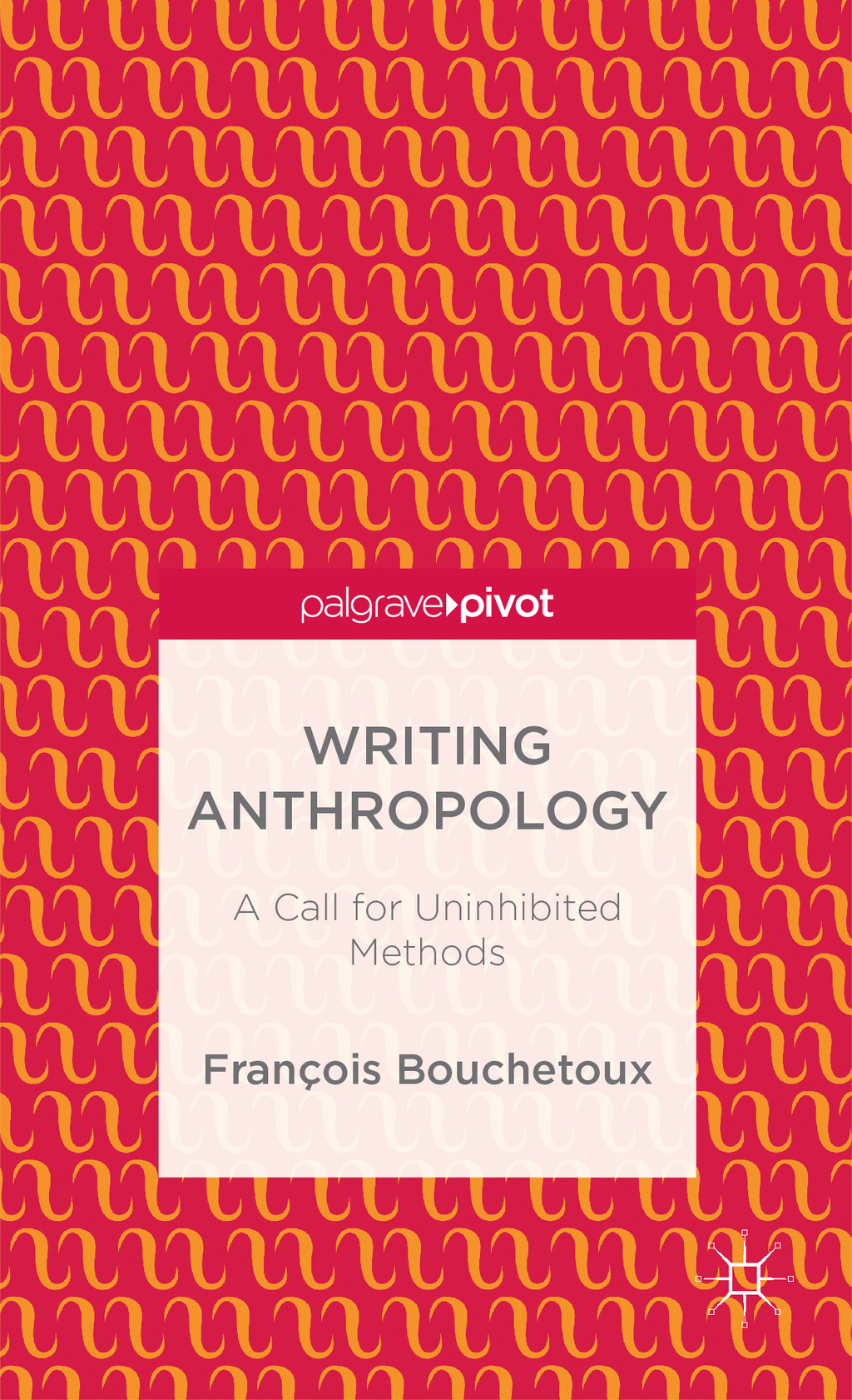 Writing Anthropology A Call for Uninhibited Methods