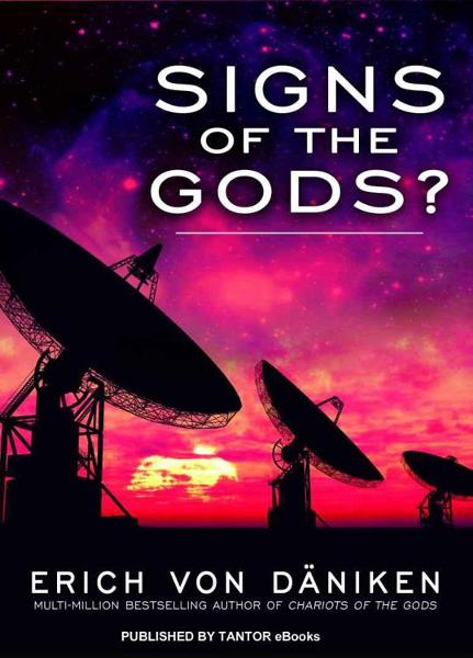 Signs of the Gods? By: Erich von Daniken