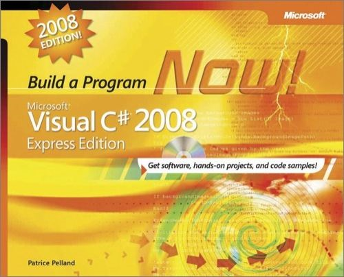Microsoft® Visual C#® 2008 Express Edition: Build a Program Now!