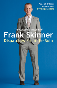Dispatches From the Sofa The Collected Wisdom of Frank Skinner