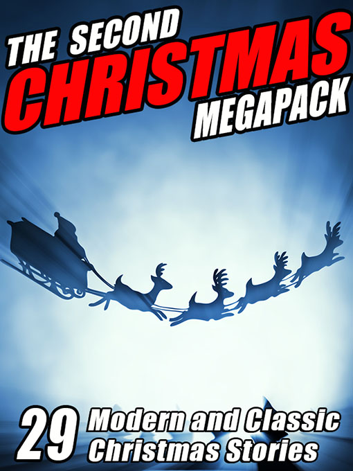 The Second Christmas Megapack: 29 Modern and Classic Christmas Stories