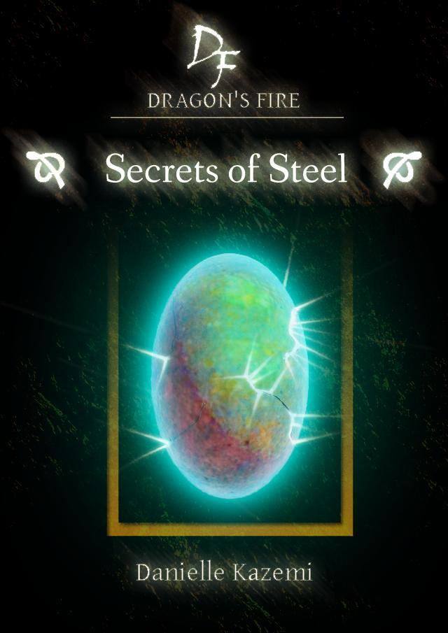 Secrets of Steel (#7) (Dragon's Fire)