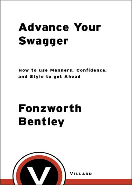 Advance Your Swagger By: Fonzworth Bentley