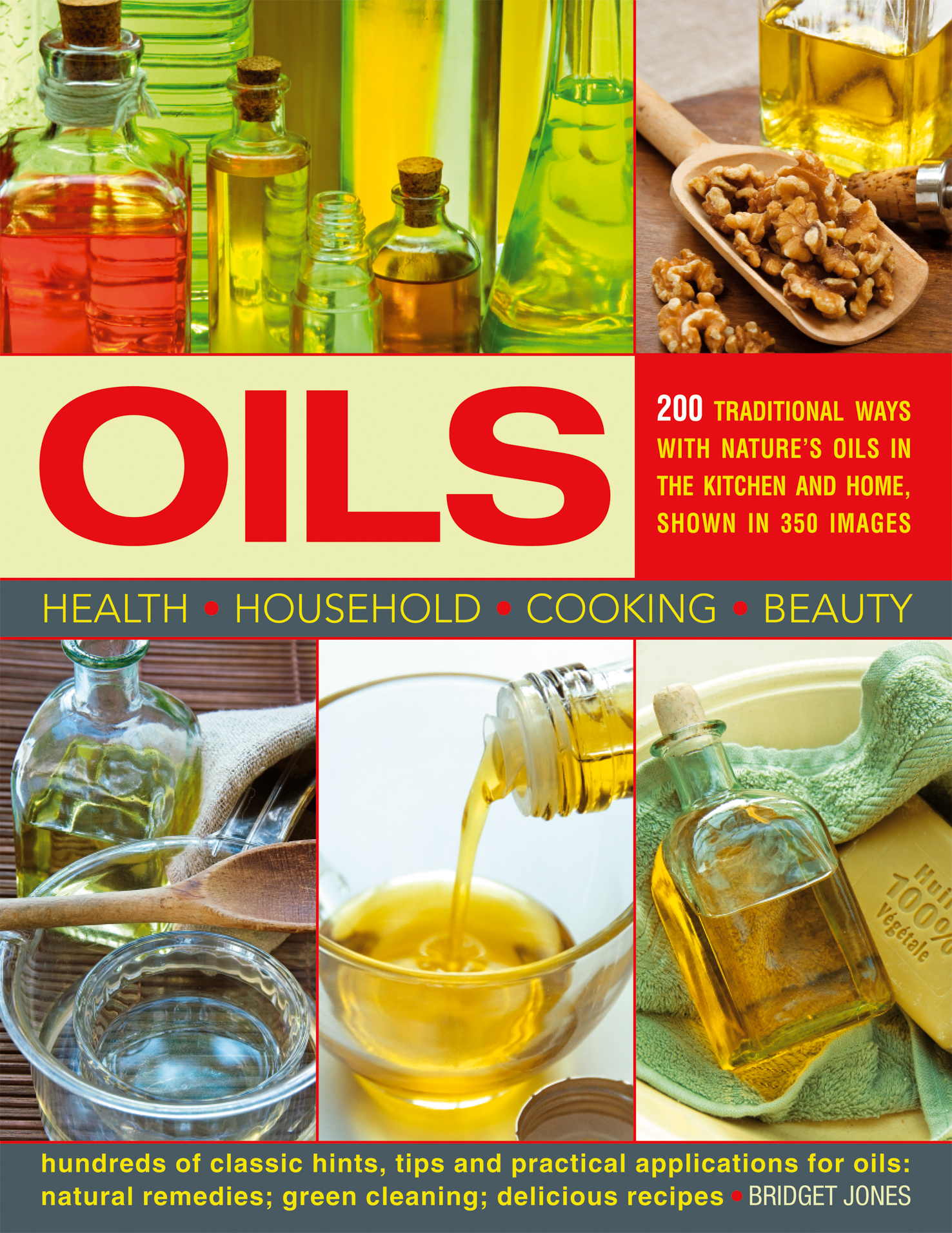 Oils 200 Traditional Ways with Natures Oils in the Kitchen and Home,  Shown in 350 Images