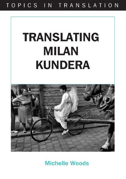 Translating Milan Kundera By: Michelle WOODS