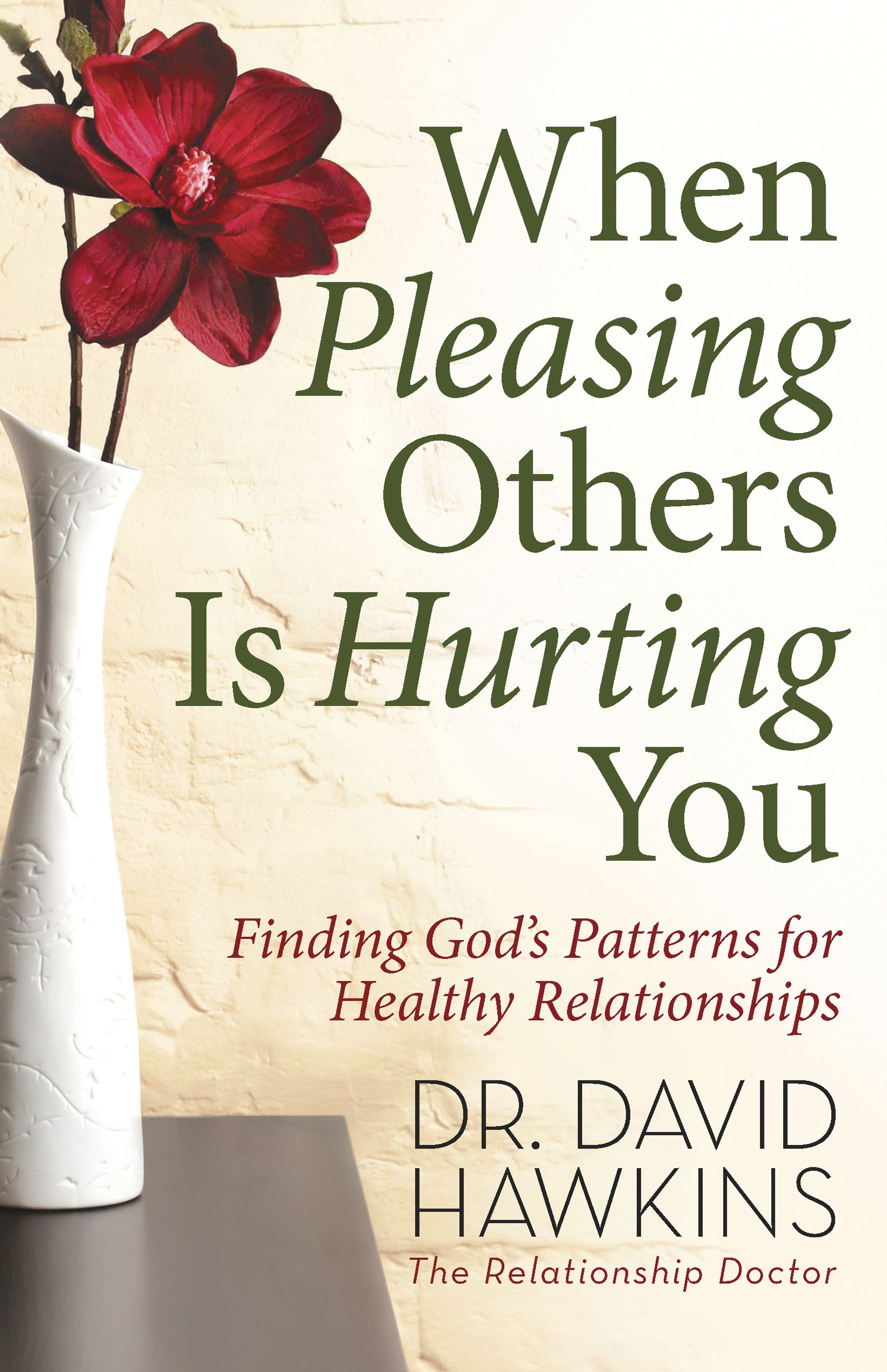 When Pleasing Others Is Hurting You By: David Hawkins