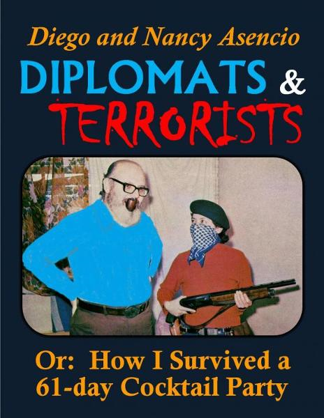 Diplomats & Terrorists: Or: How I Survived a 61-day Cocktail Party