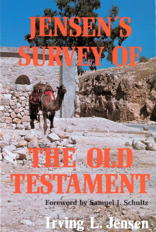 Jensen's Survey of the Old Testament By: Irving L. Jensen