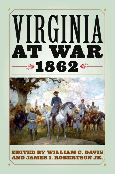 Virginia at War, 1862 By: