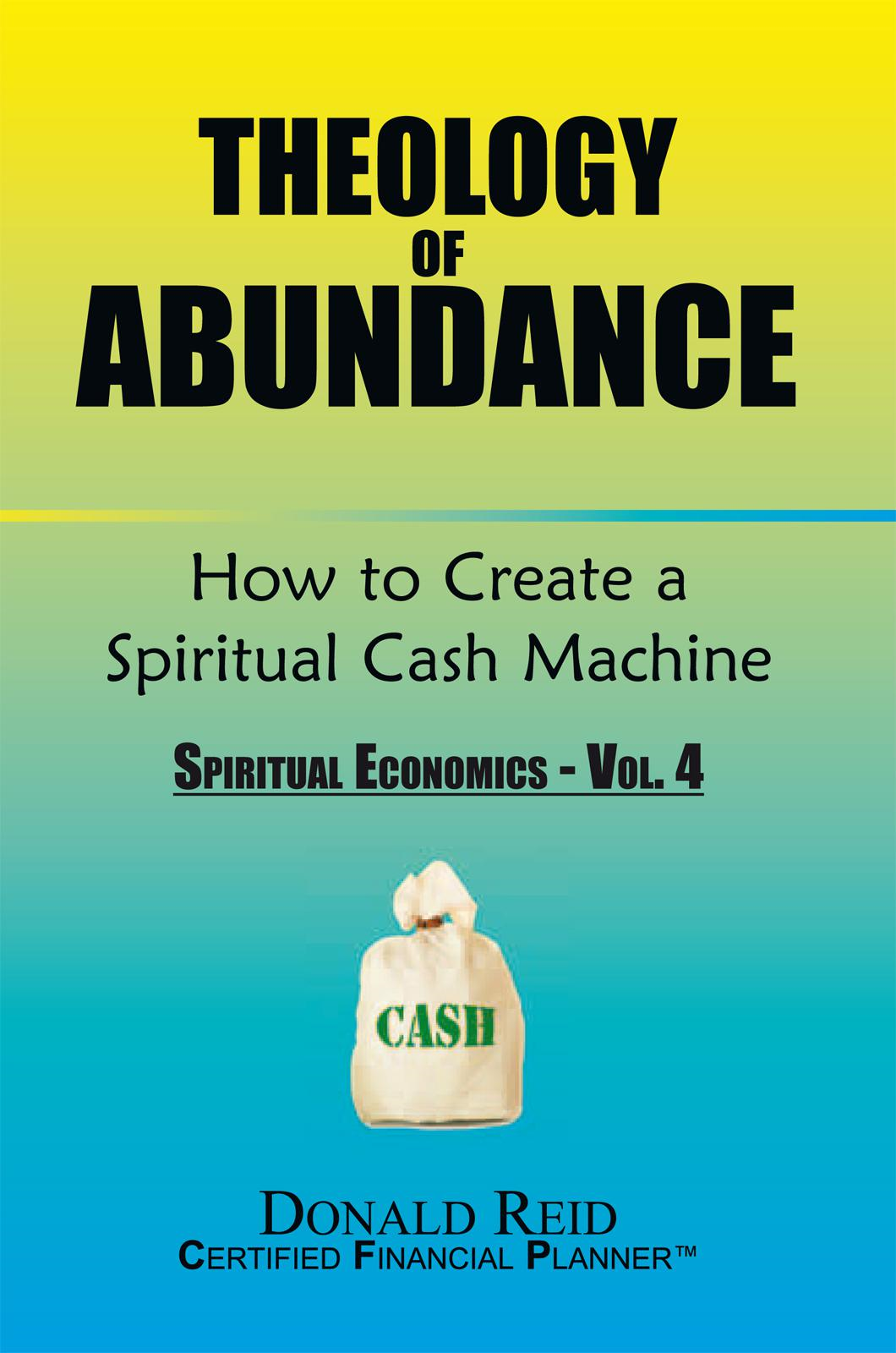 Theology of Abundance: How to Create a Spiritual Cash Machine