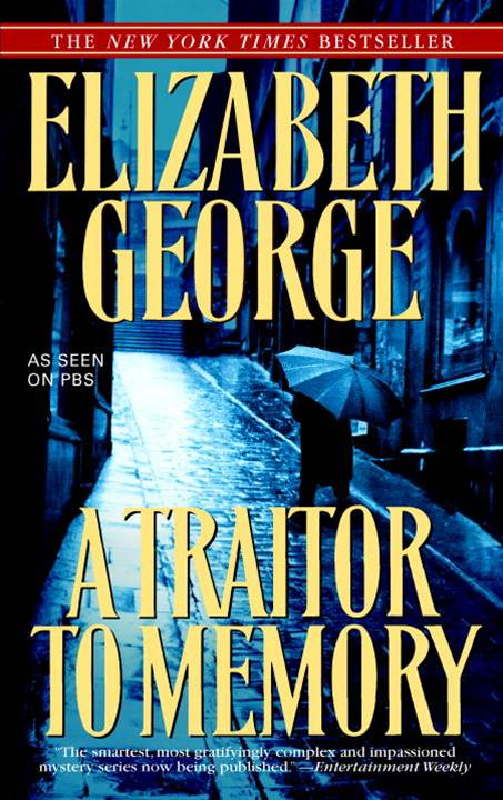 A Traitor to Memory By: Elizabeth George