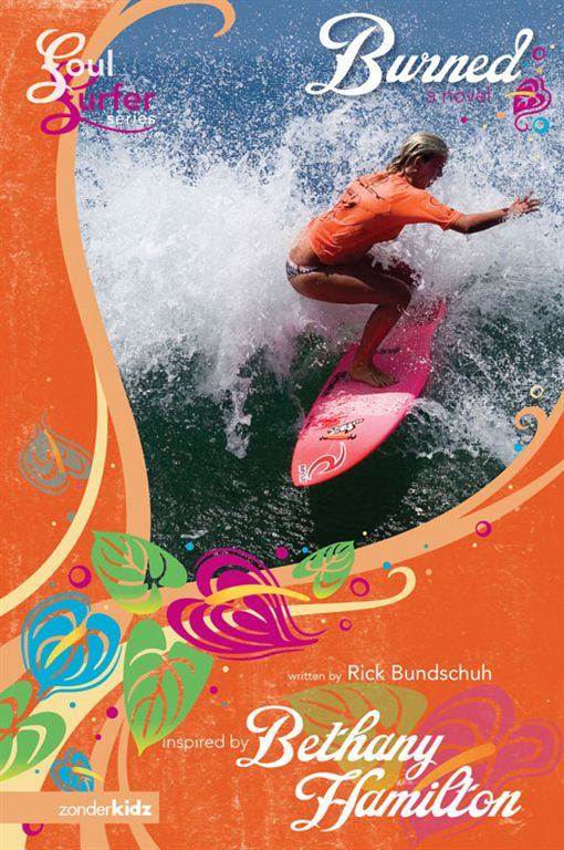 Burned By: Bethany   Hamilton,Rick   Bundschuh