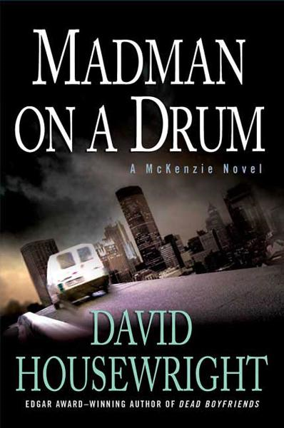 Madman on a Drum By: David Housewright
