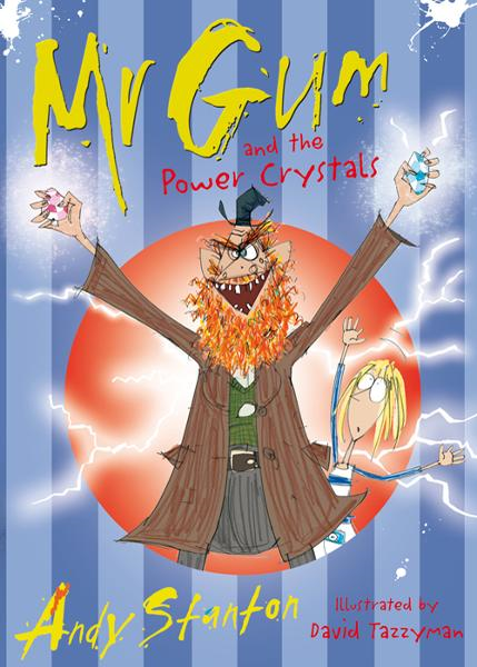 Mr Gum and the Power Crystals By: Andy Stanton,David Tazzyman