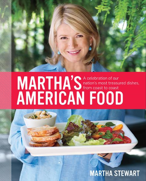 Martha's American Food By: Martha Stewart