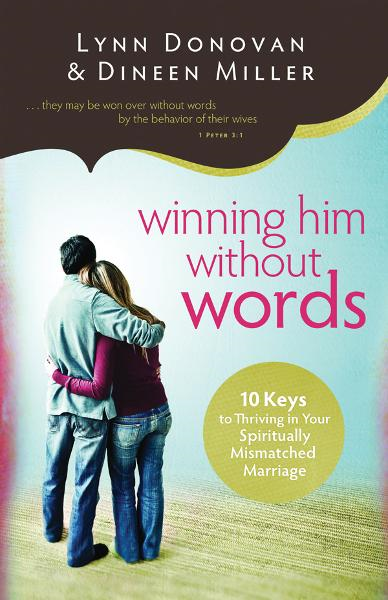 Winning Him Without Words By: Dineen A. Miller,Lynn Donovan