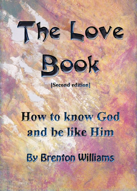 The Love Book: How To Know God And Be Like Him