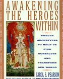 download Awakening the Heroes Within: Twelve Archetypes to Help Us Find Ourselves and Transform Our World book