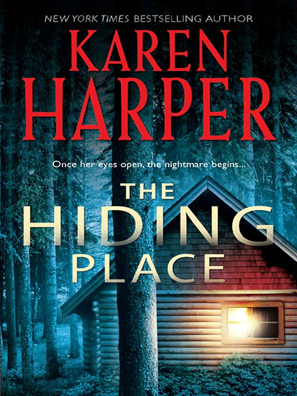 The Hiding Place By: Karen Harper
