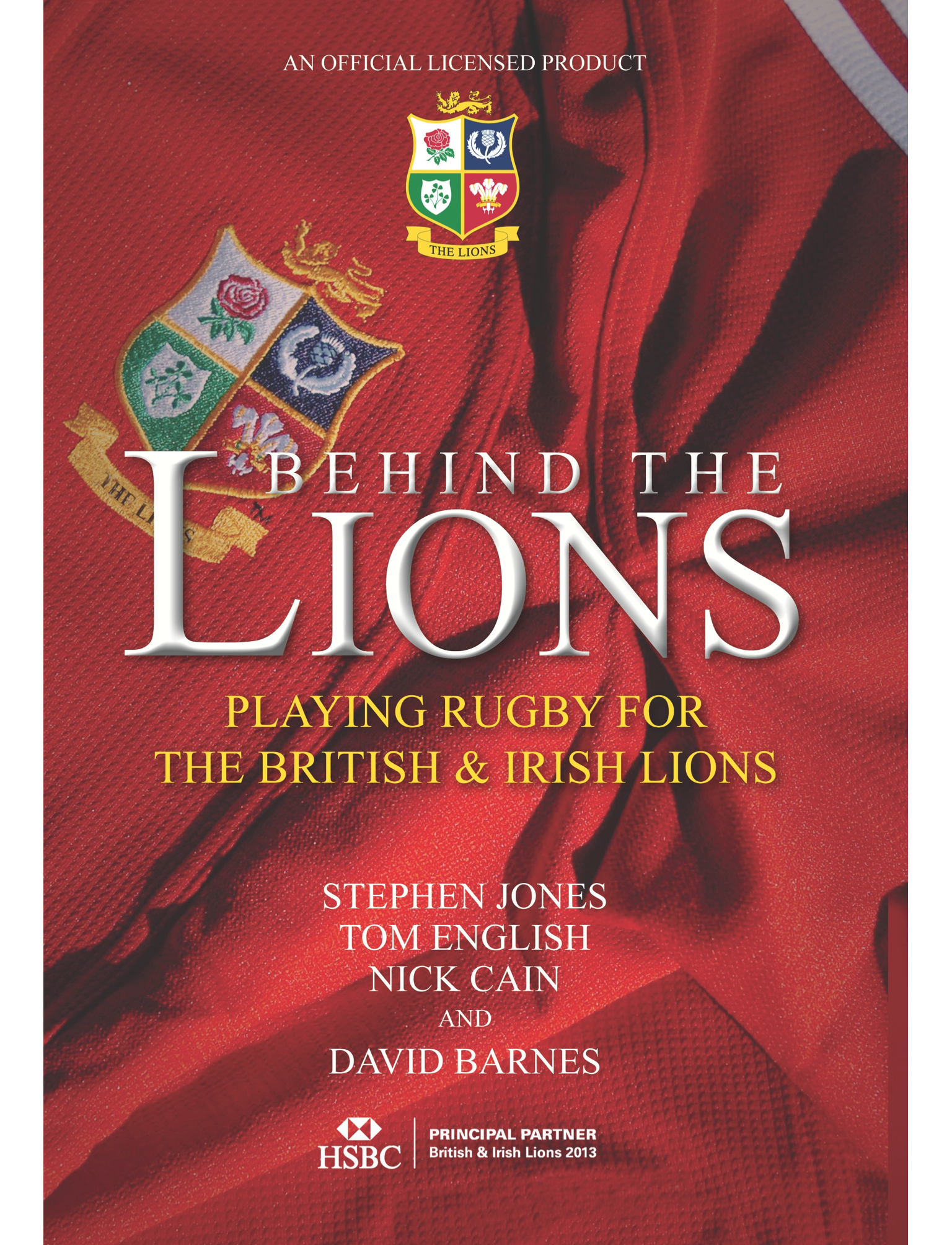 Behind the Lions By: David Barnes,Nick Cain,Stephen Jones,Tom English