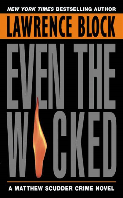 Even the Wicked: A Matthew Scudder Novel