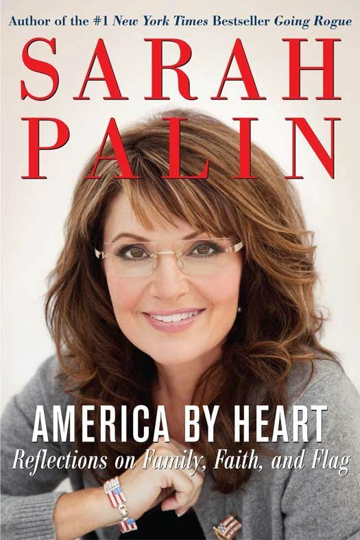 America by Heart By: Sarah Palin