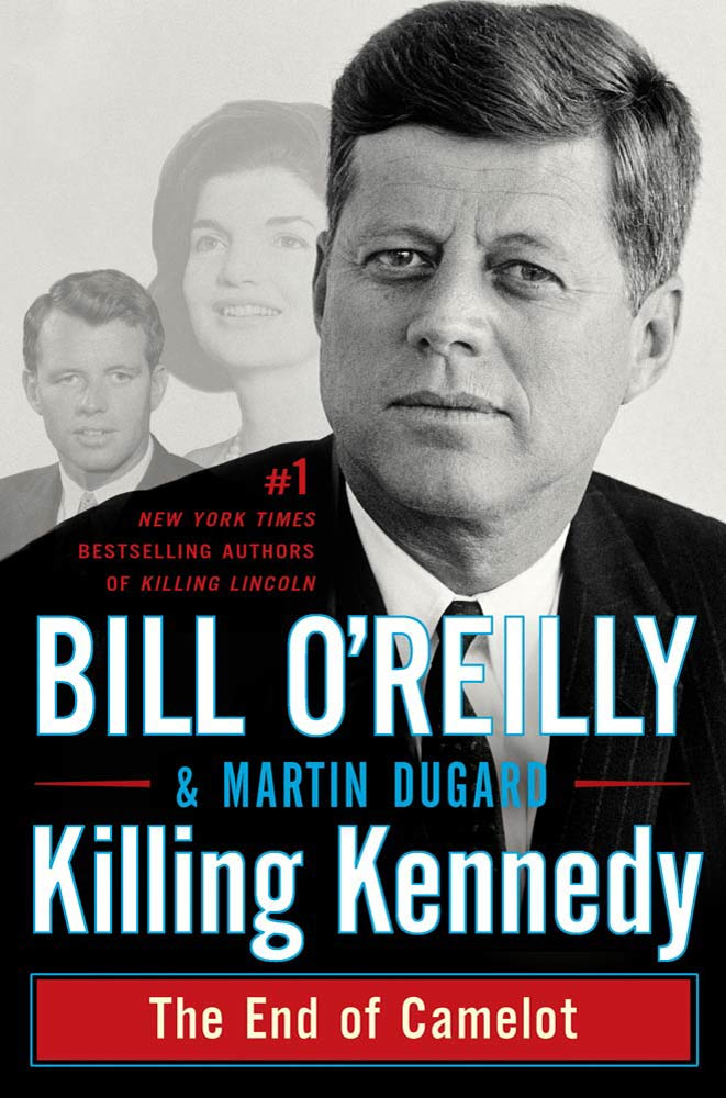 Killing Kennedy By: Bill O'Reilly,Martin Dugard