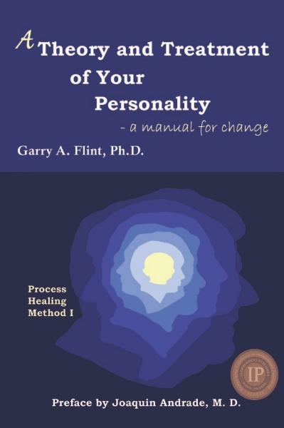 A Theory and Treatment of Your Personality By: Garry Flint