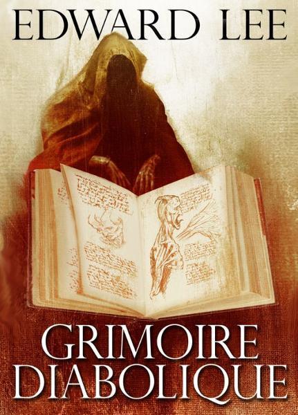 Grimoire Diabolique By: Edward Lee